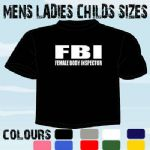 FBI FUNNY MENS LESBIAN HUMOUR SLOGAN T-SHIRT STAG PARTY